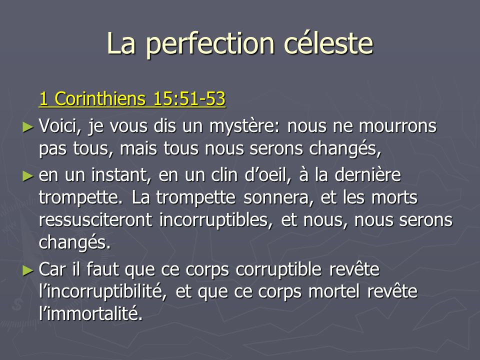 La perfection céleste 1 Corinthiens 15:51-53