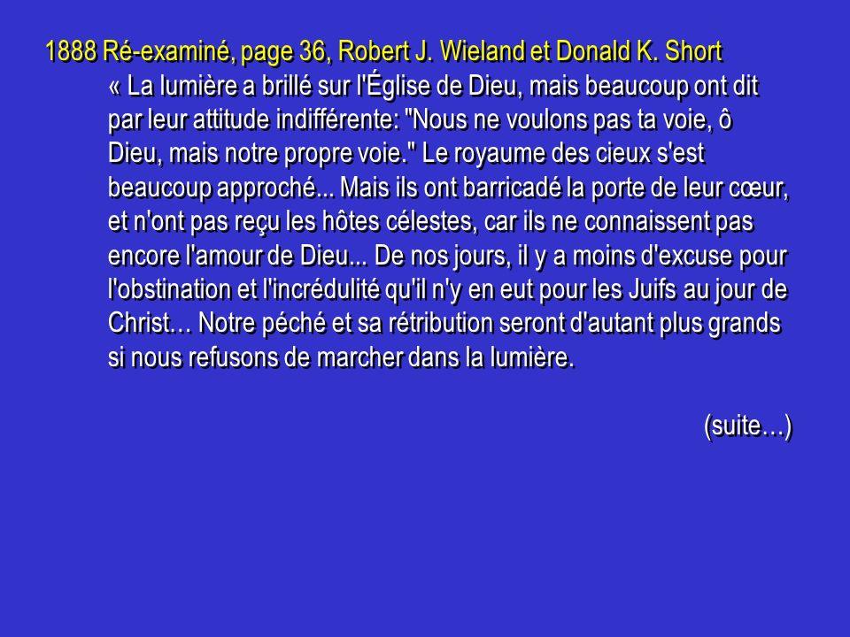 1888 Ré-examiné, page 36, Robert J. Wieland et Donald K. Short