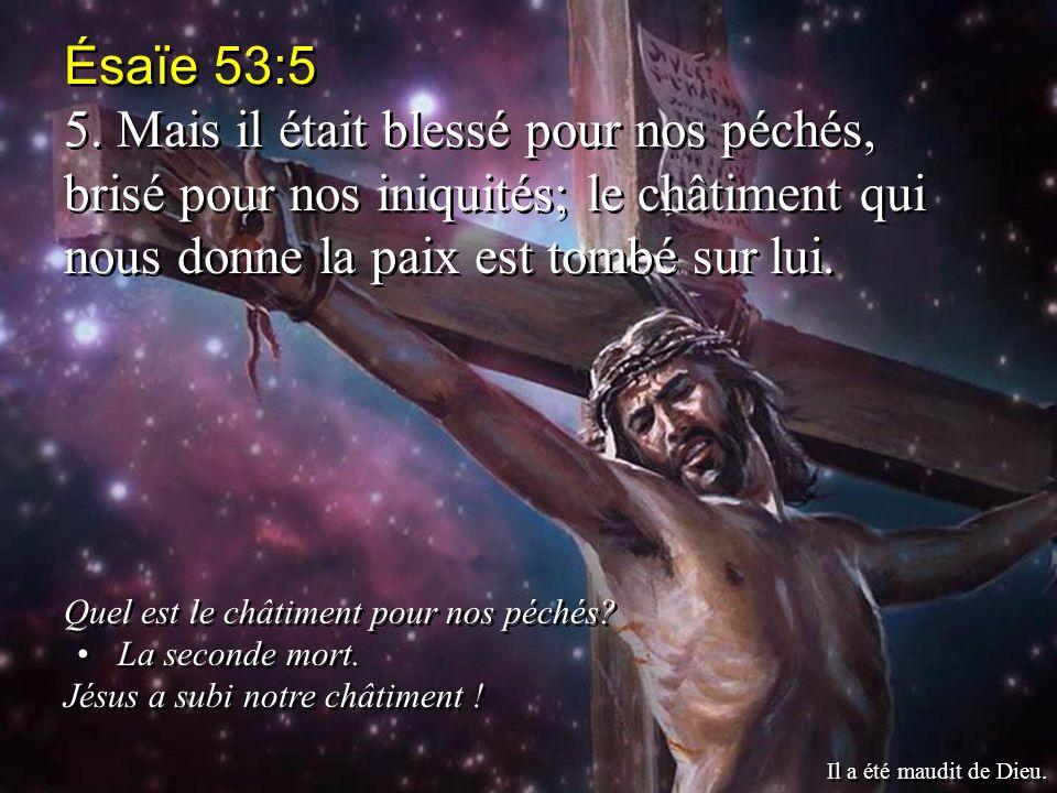 Ésaïe 53:5 5. Mais il était blessé pour nos péchés, brisé pour nos iniquités; le châtiment qui nous donne la paix est tombé sur lui.