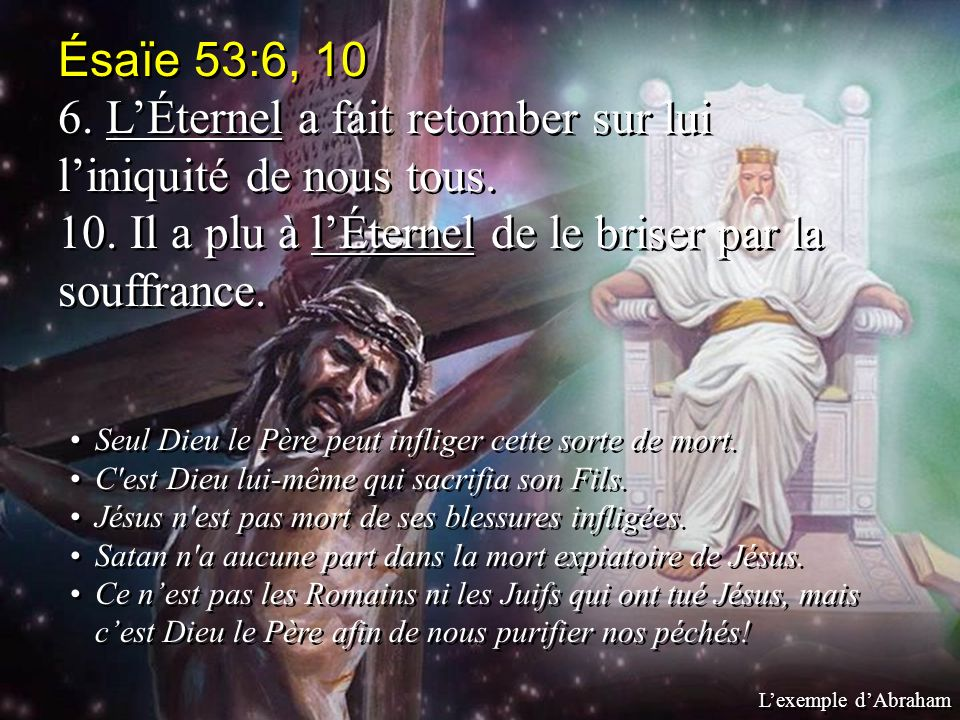 6. L'Éternel a fait retomber sur lui l'iniquité de nous tous.