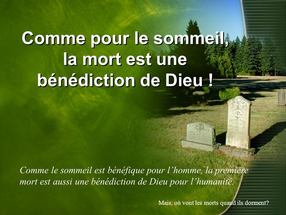 Comme pour le sommeil, la mort est une bénédiction de Dieu !