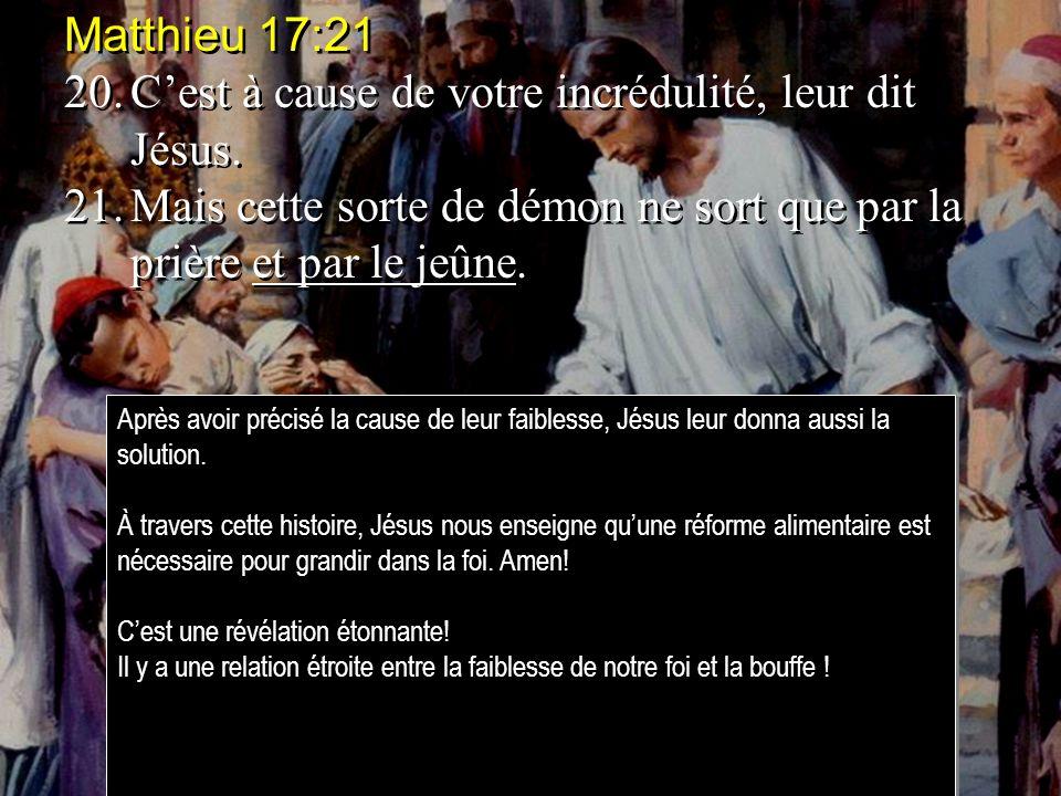 20. C'est à cause de votre incrédulité, leur dit Jésus.