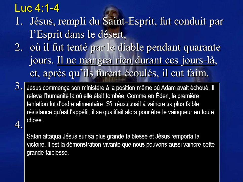 Luc 4:1-4 1. Jésus, rempli du Saint-Esprit, fut conduit par l'Esprit dans le désert,