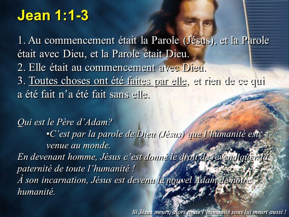 Jean 1:1-3 1. Au commencement était la Parole (Jésus), et la Parole était avec Dieu, et la Parole était Dieu.