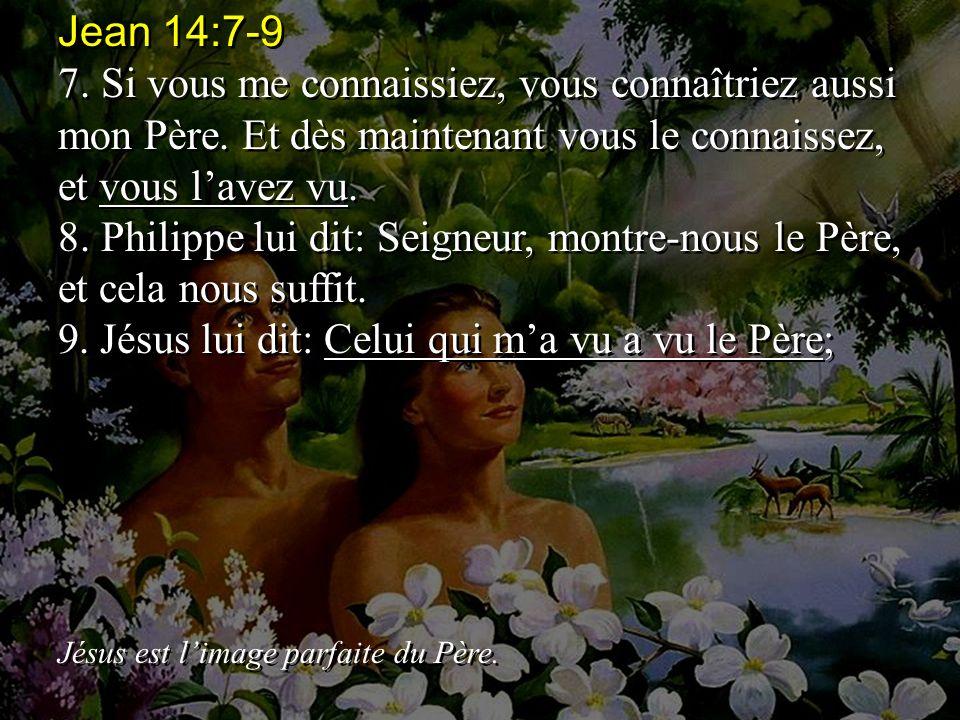 . Jésus lui dit: Celui qui m'a vu a vu le Père;