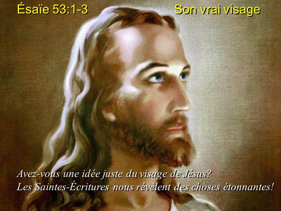 Ésaïe 53:1-3 Son vrai visage