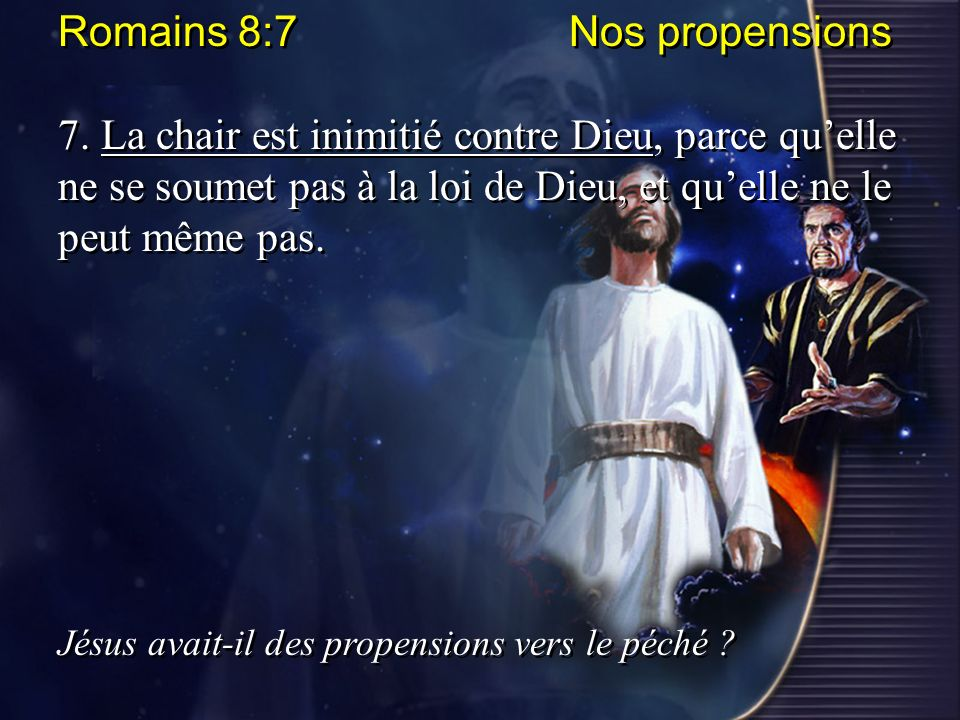 Romains 8:7 Nos propensions
