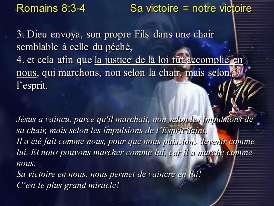 Romains 8:3-4 Sa victoire = notre victoire