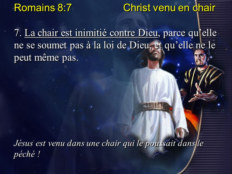 Romains 8:7 Christ venu en chair