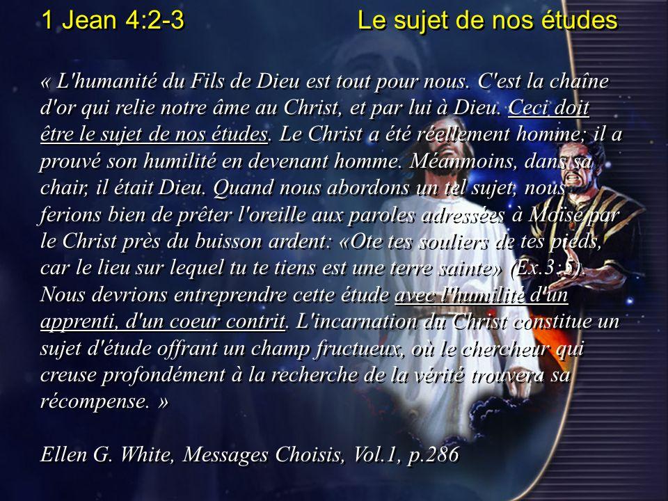 1 Jean 4:2-3 Le sujet de nos études