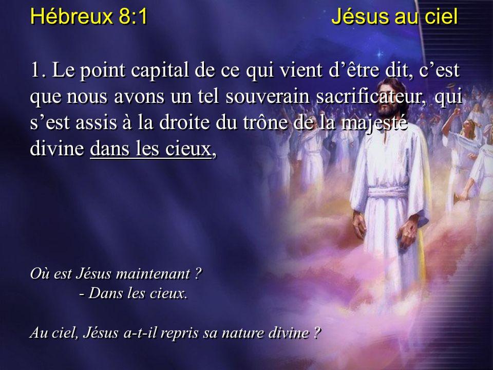 Hébreux 8:1 Jésus au ciel