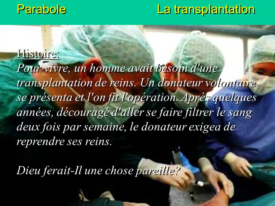 Parabole La transplantation