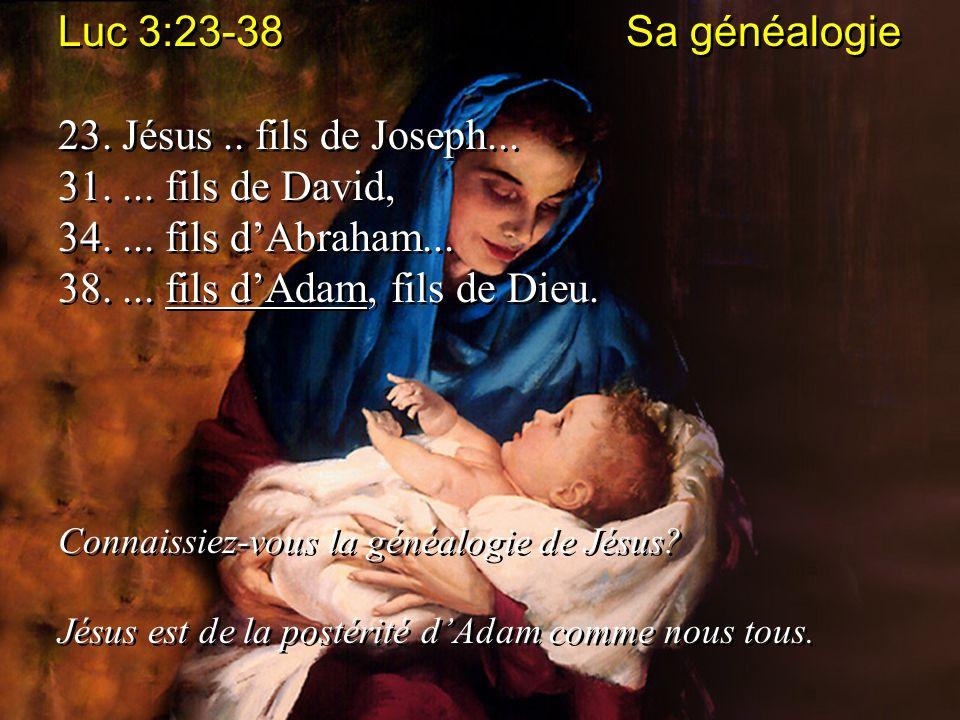 38. ... fils d'Adam, fils de Dieu.
