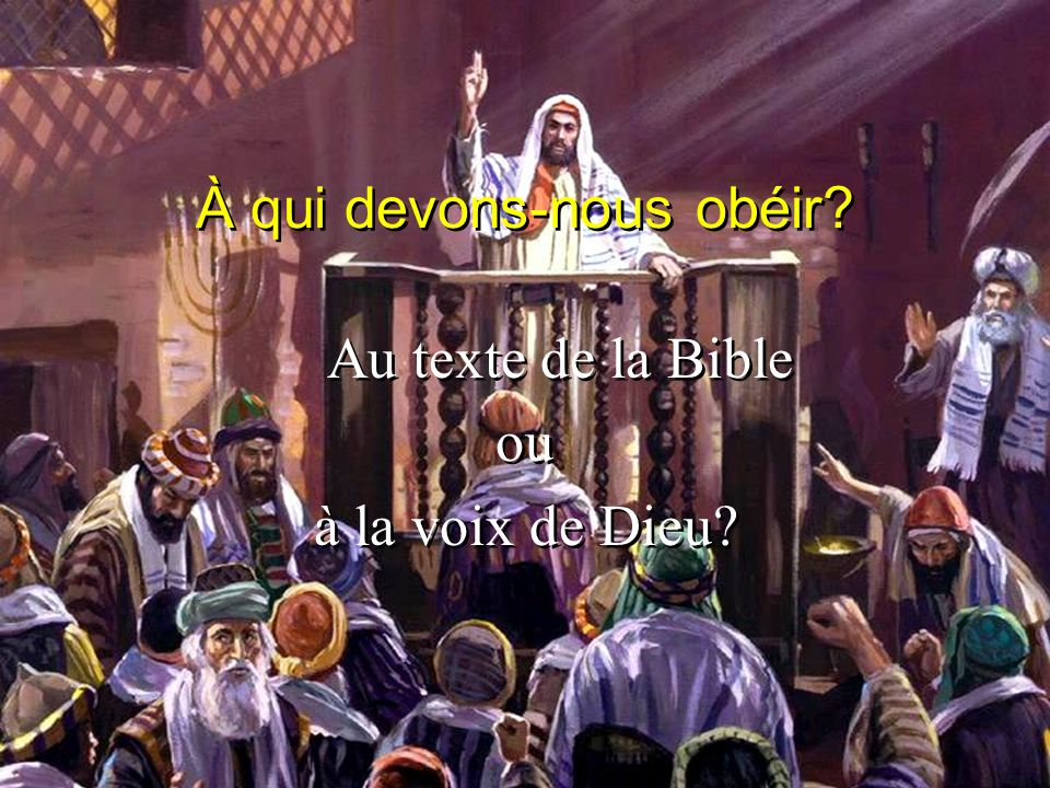 À qui devons-nous obéir