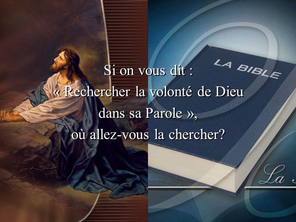« Rechercher la volonté de Dieu dans sa Parole »,