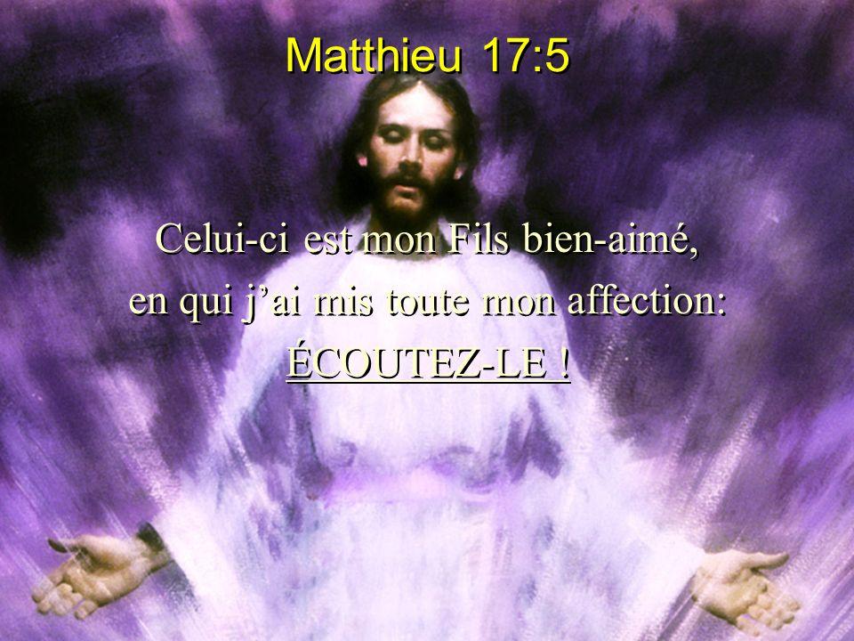 Matthieu 17:5 Celui-ci est mon Fils bien-aimé,