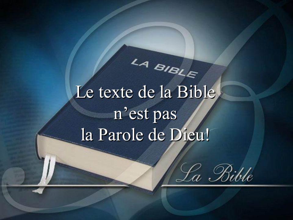 Le texte de la Bible n'est pas la Parole de Dieu!