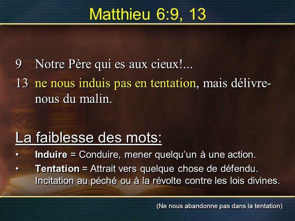 Matthieu 6:9, 13 La faiblesse des mots: