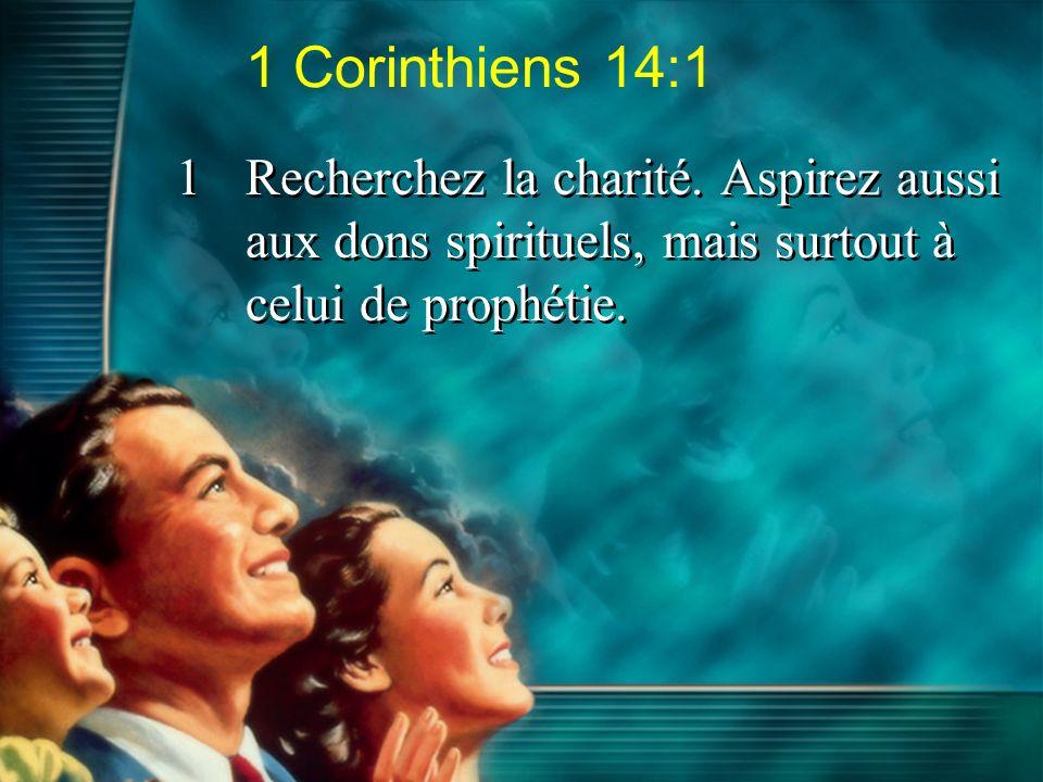 1 Corinthiens 14:1 1 Recherchez la charité.