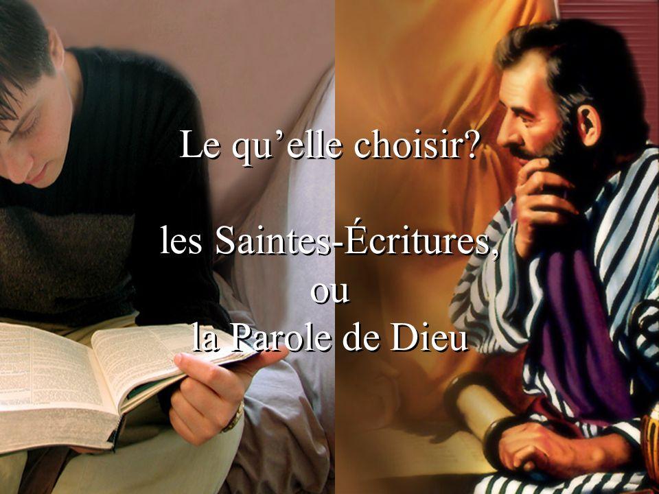 Le qu'elle choisir les Saintes-Écritures, ou la Parole de Dieu