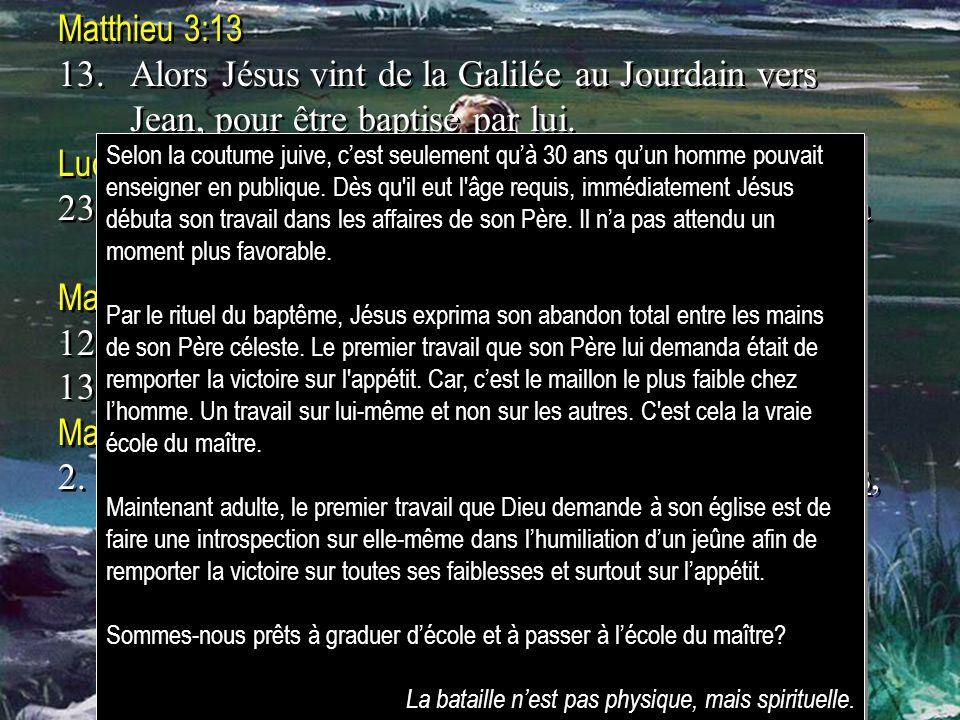 23. Jésus avait environ trente ans lorsqu'il commença son ministère.