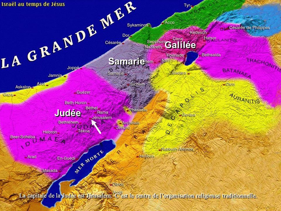 Galilée Samarie. Judée. La capitale de la Judée est Jérusalem.