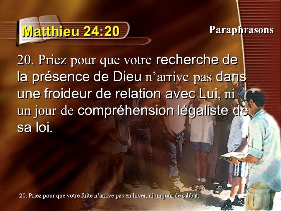 Matthieu 24:20 Paraphrasons.