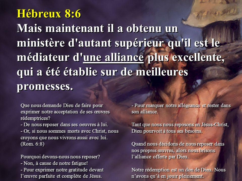 Hébreux 8:6 Mais maintenant il a obtenu un ministère d autant supérieur qu il est le médiateur d une alliance plus excellente, qui a été établie sur de meilleures promesses.