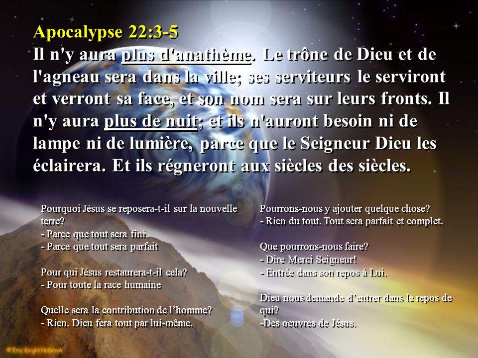Apocalypse 22:3-5 Il n y aura plus d anathème