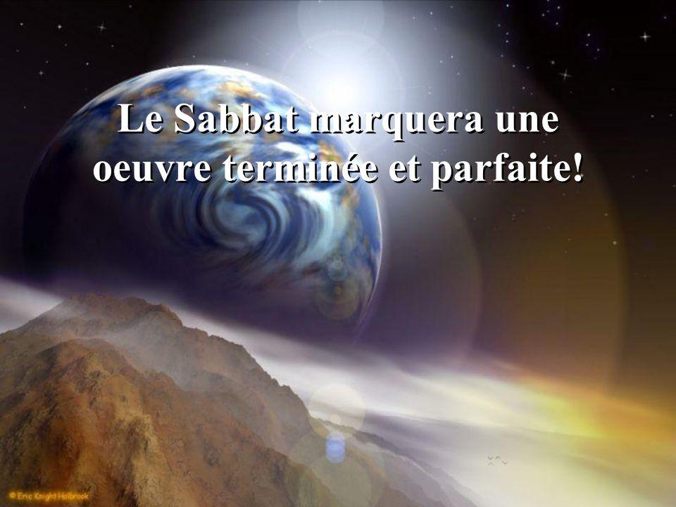 Le Sabbat marquera une oeuvre terminée et parfaite!