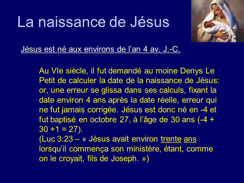 La naissance de Jésus Jésus est né aux environs de l'an 4 av. J.-C.