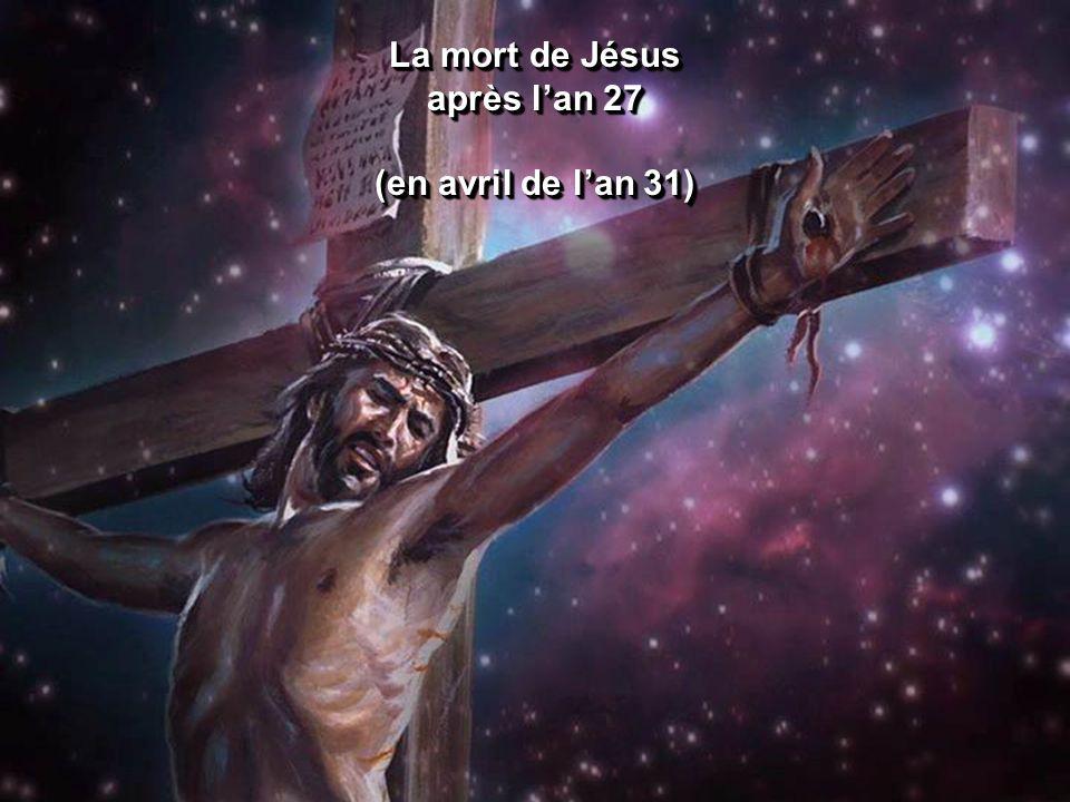 La mort de Jésus après l'an 27 (en avril de l'an 31)