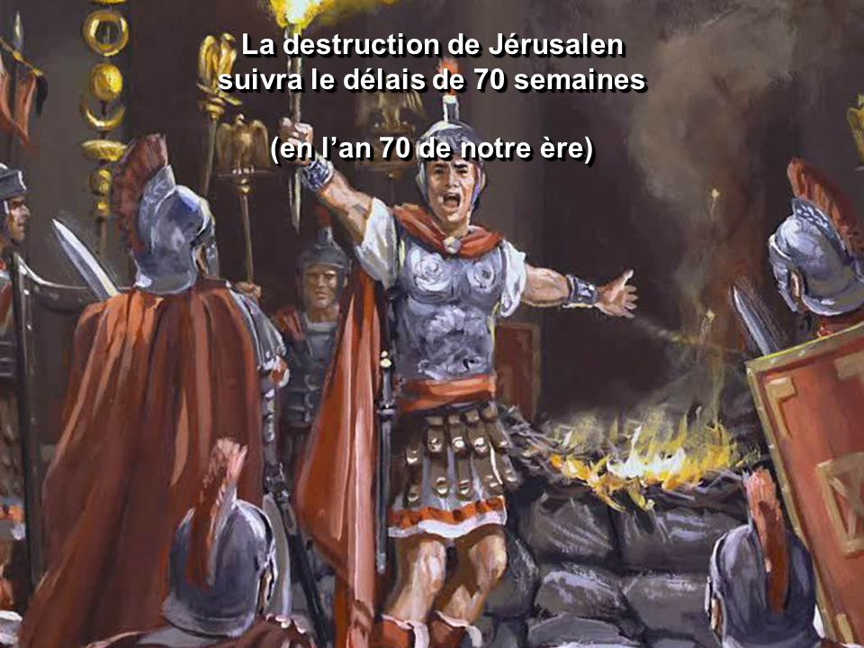 La destruction de Jérusalen suivra le délais de 70 semaines