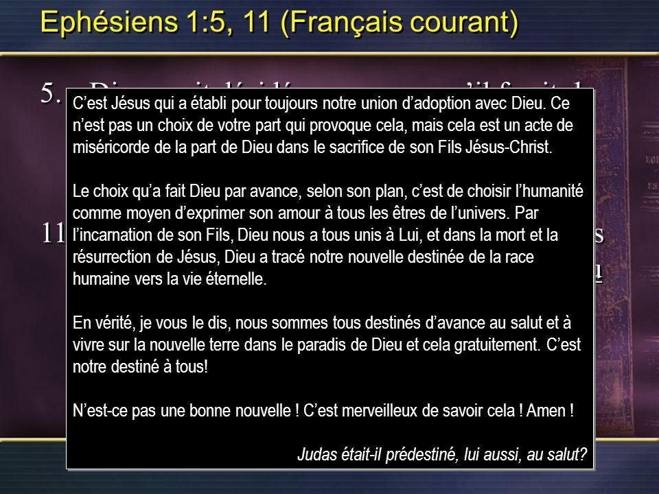 Ephésiens 1:5, 11 (Français courant)