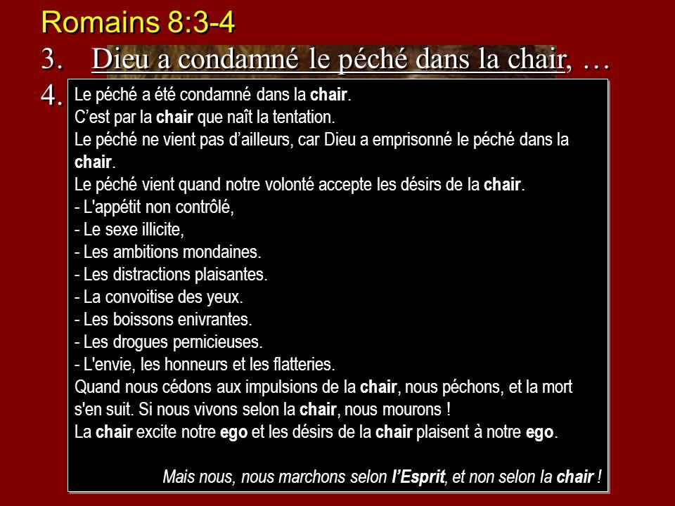 Dieu a condamné le péché dans la chair, …