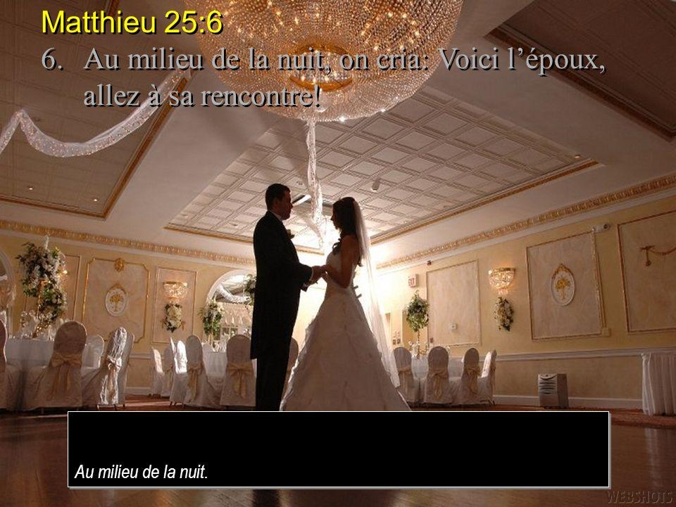 6. Au milieu de la nuit, on cria: Voici l'époux, allez à sa rencontre!
