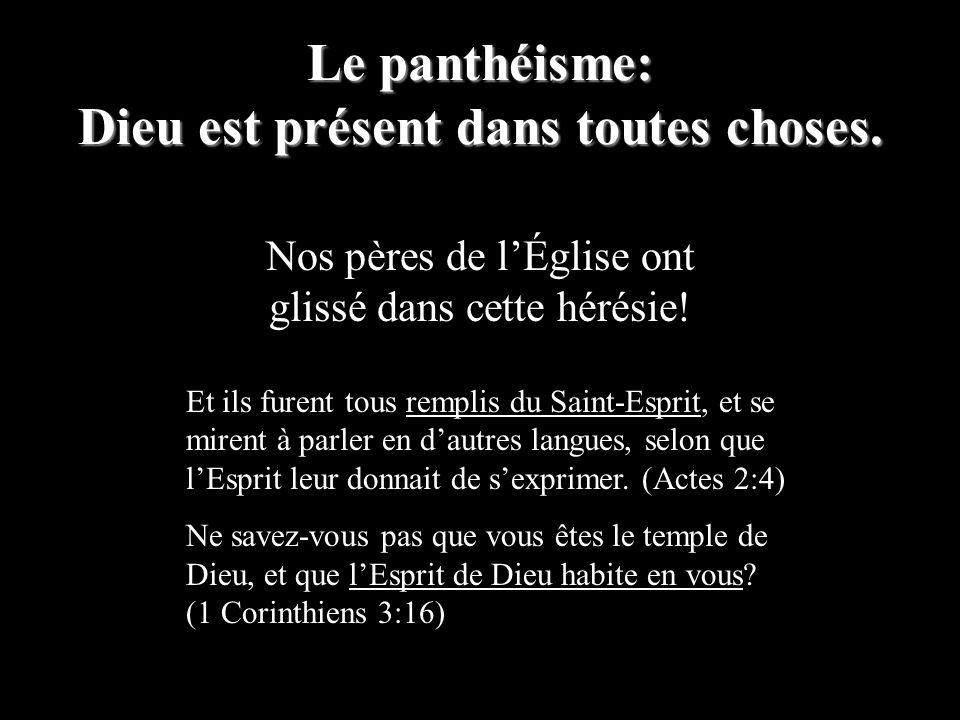 Le panthéisme: Dieu est présent dans toutes choses.