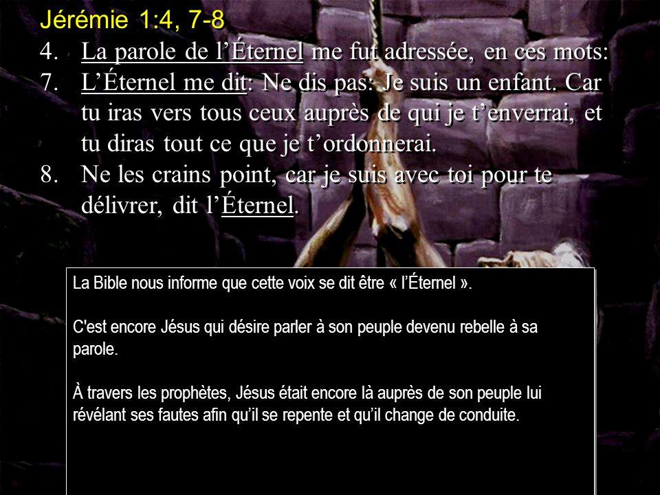 4. La parole de l'Éternel me fut adressée, en ces mots: