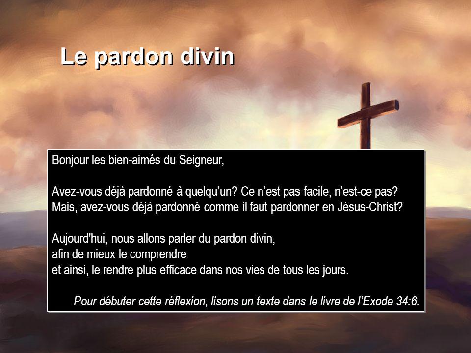Le pardon divin Bonjour les bien-aimés du Seigneur,
