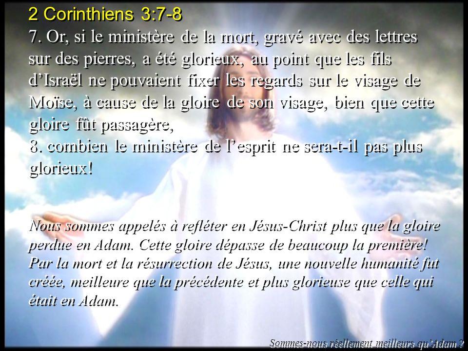 8. combien le ministère de l'esprit ne sera-t-il pas plus glorieux!