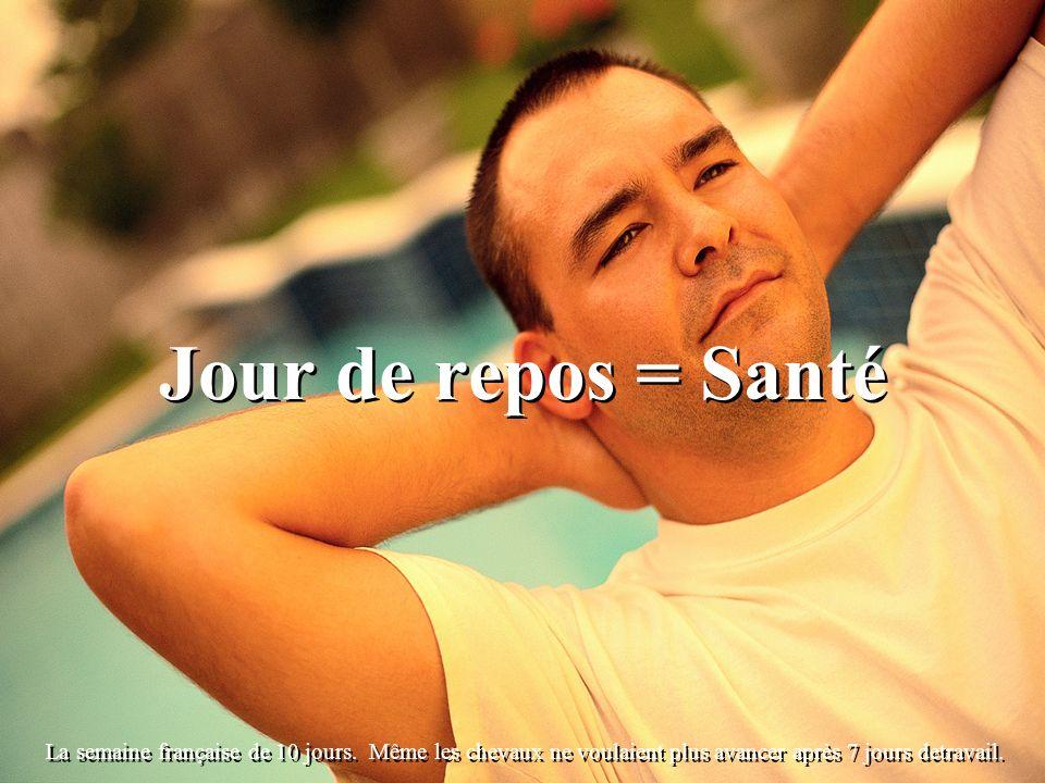 Jour de repos = Santé La semaine française de 10 jours.
