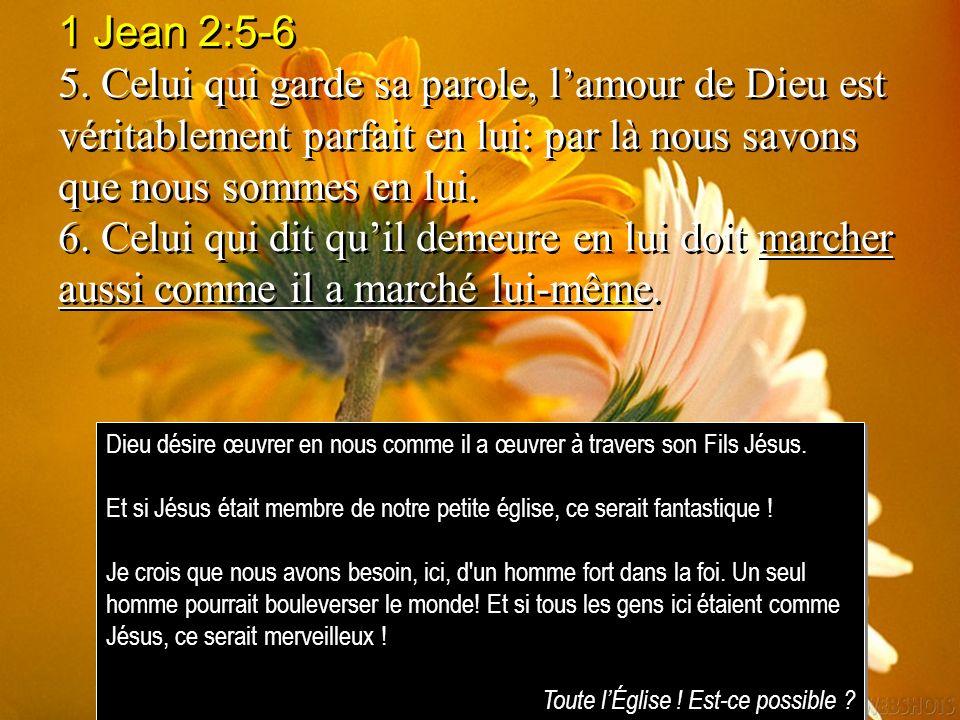 1 Jean 2:5-6 5. Celui qui garde sa parole, l'amour de Dieu est véritablement parfait en lui: par là nous savons que nous sommes en lui.