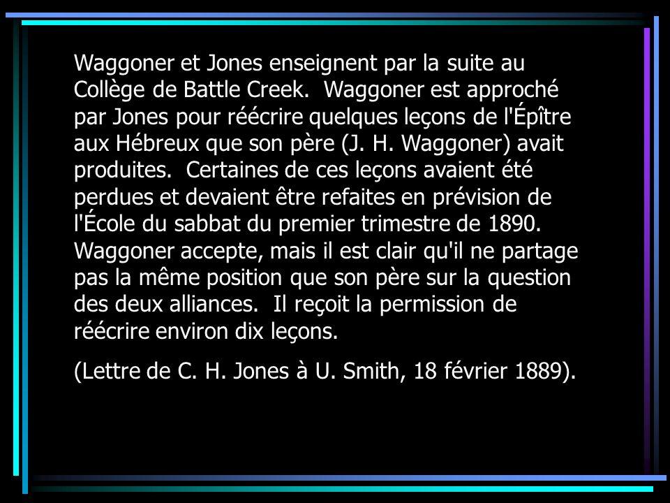 Waggoner et Jones enseignent par la suite au Collège de Battle Creek