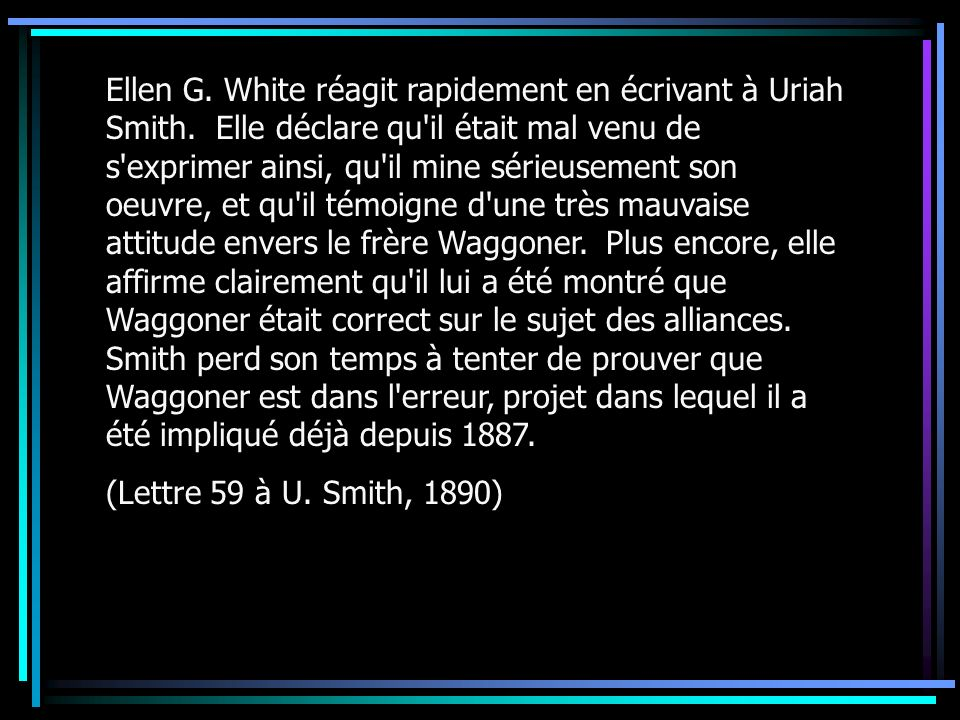 Ellen G. White réagit rapidement en écrivant à Uriah Smith