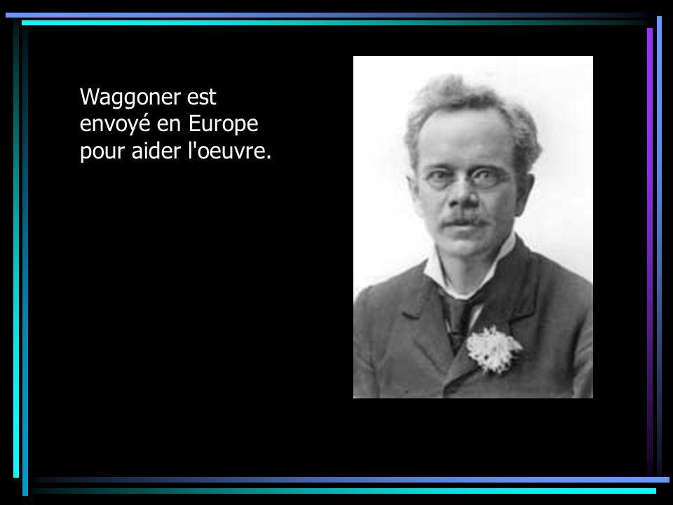 Waggoner est envoyé en Europe pour aider l oeuvre.
