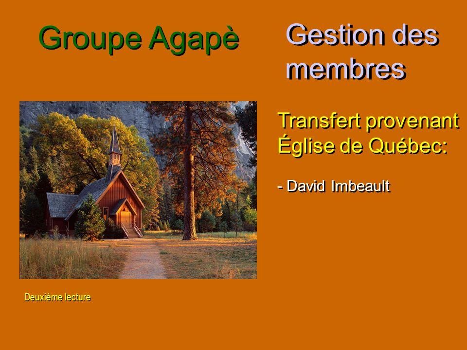 Groupe Agapè Gestion des membres Transfert provenant Église de Québec: