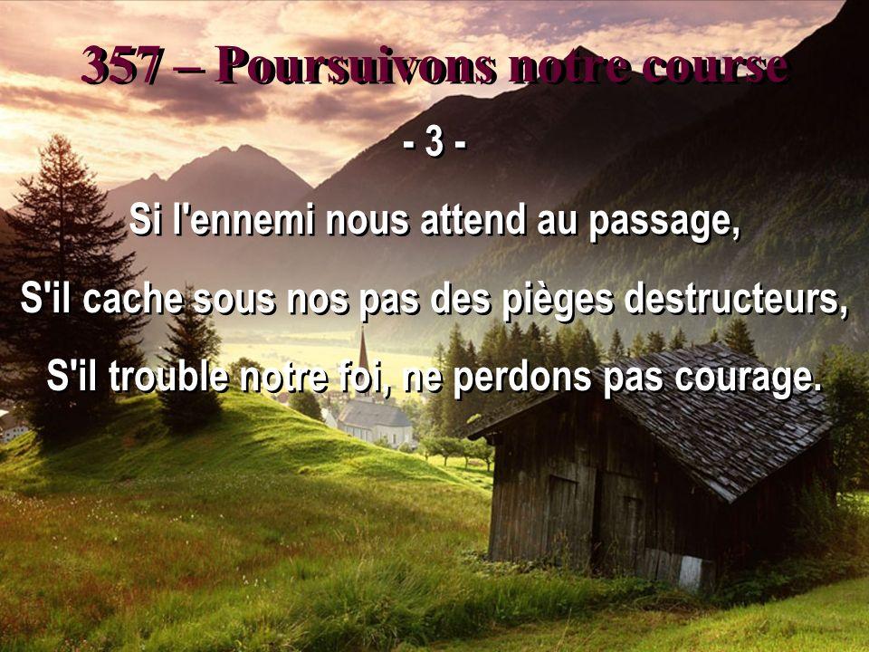 357 – Poursuivons notre course