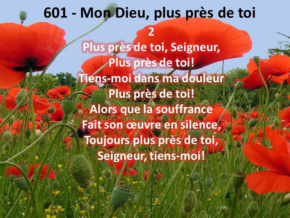 601 - Mon Dieu, plus près de toi