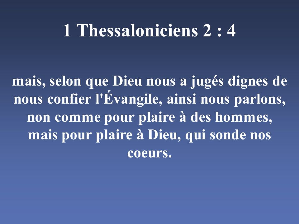 1 Thessaloniciens 2 : 4