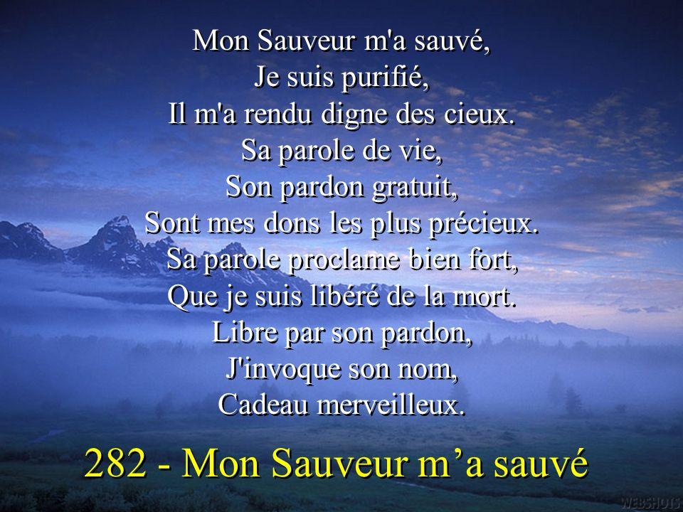 Mon Sauveur m a sauvé, Je suis purifié, Il m a rendu digne des cieux